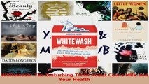 Download  Whitewash The Disturbing Truth About Cows Milk and Your Health Ebook Free
