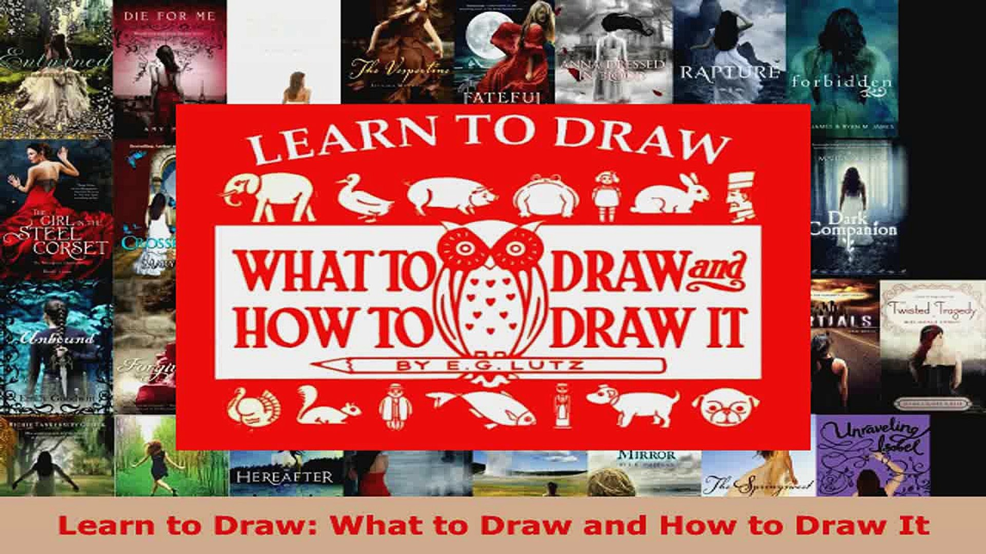 Read  Learn to Draw What to Draw and How to Draw It EBooks Online