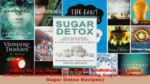 Read  Sugar Detox Beat Your Sugar Addiction for Good Sugar Addiction Detox Overcoming Sugar Ebook Free