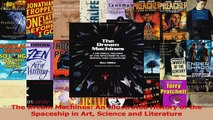 PDF Download  The Dream Machines An Illustrated History of the Spaceship in Art Science and Literature PDF Full Ebook
