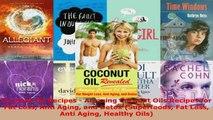Read  Coconut Oil Recipes  Amazing Coconut Oils Recipes for Fat Loss Anti Aging and Detox Ebook Free