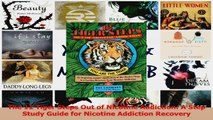 PDF Download  The 12 Tiger Steps Out of Nicotine Addiction A Step Study Guide for Nicotine Addiction Read Online