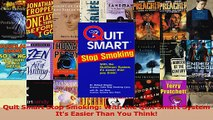 PDF Download  Quit Smart Stop Smoking With the Quit Smart System Its Easier Than You Think PDF Online