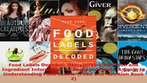 Download  Food Labels Decoded Demystifying Nutrition and Ingredient Information on Packaged Foods PDF Free
