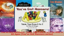 Download  Youve Got Manners Table Tips from A to Z for Kids of All Ages Youve Got Manners EBooks Online