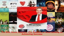 Read  The BIG Goals System The Masters of Goal Setting on Achieving Success Ebook Free