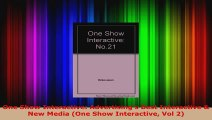 Read  One Show Interactive Advertisings Best Interactive  New Media One Show Interactive Vol Ebook Free