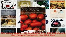 Read  The Living Vegan HCG Cookbook Over 100 Delicious  Easy Vegan Recipes for the HCG Diet PDF Online