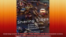 Sharing Cities A Case for Truly Smart and Sustainable Cities Urban and Industrial