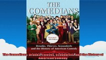 The Comedians Drunks Thieves Scoundrels and the History of American Comedy
