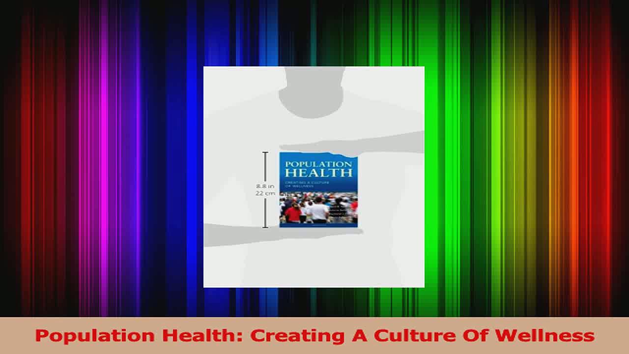 Population Health Creating A Culture Of Wellness PDF