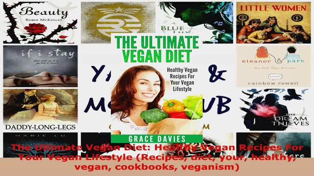 Read  The Ultimate Vegan Diet Healthy Vegan Recipes For Your Vegan Lifestyle Recipes diet your Ebook Free