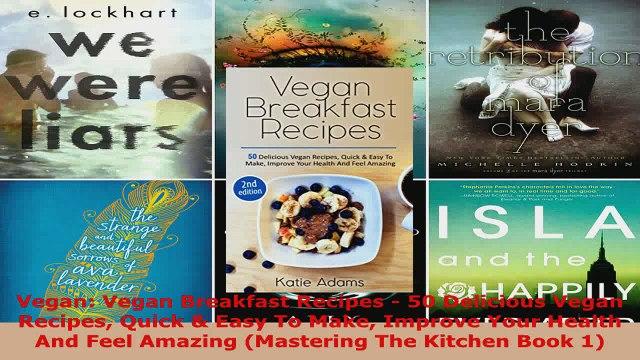 Download  Vegan Vegan Breakfast Recipes  50 Delicious Vegan Recipes Quick  Easy To Make Improve PDF Online