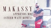 Makassy - Apprends moi (Steed Watt Remix)