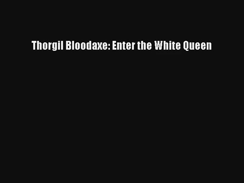 Read Thorgil Bloodaxe: Enter the White Queen# PDF Online
