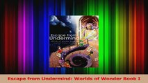 PDF Download  Escape from Undermind Worlds of Wonder Book I Read Full Ebook