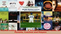 Read  60000 Hitting Lessons  A Hands on Baseball Guide for Parents Coaches and Players PDF Free