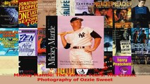 Read  Mickey Mantle The Yankee Years The Classic Photography of Ozzie Sweet Ebook Free