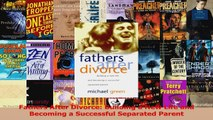 Fathers After Divorce Building a New Life and Becoming a Successful Separated Parent Download