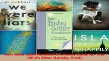 Dear Baby Sitter Handbook A Handy Guide for Your Childs Sitter Lansky Vicki Download