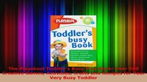The Playskool Toddlers Busy Play Book Over 500 Creative Games Activities Crafts and Read Online