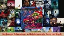 Read  Undersea Adventure A Kaleidoscopia Coloring Book Ebook Free