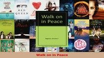 Download  Walk on in Peace PDF Online