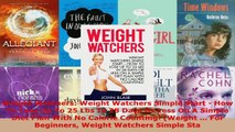 Read  Weight Watchers Weight Watchers Simple Start  How To Lose Up To 25 Lbs In 28 Days Or PDF Online