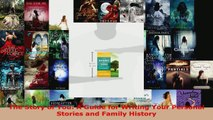 Read  The Story of You A Guide for Writing Your Personal Stories and Family History PDF Online