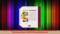 Echt vegan kochen Über 125 kreative Rezepte von Michael Koch ECHT Kochbücher PDF Herunterladen