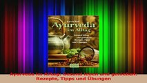 Ayurveda im Alltag Gesund leben und genießen Rezepte Tipps und Übungen PDF Kostenlos