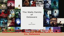 Read  The Walls Family of Delaware An Account of Some Descendants of Thomas and William Walls PDF Free
