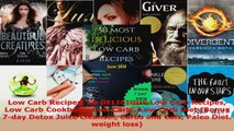 Read  Low Carb Recipes 50 DELICIOUS Low Carb Recipes Low Carb Cookbook Low Carb  Low Carb Diet Ebook Free