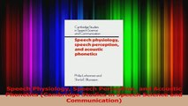 PDF Download  Speech Physiology Speech Perception and Acoustic Phonetics Cambridge Studies in Speech Download Online
