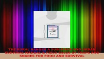 Read  THE RURAL RANGER A SUBURBAN AND URBAN SURVIVAL MANUAL  FIELD GUIDE OF TRAPS AND SNARES Ebook Free