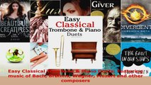 Read  Easy Classical Trombone  Piano Duets Featuring music of Bach Brahms Wagner Mozart and EBooks Online