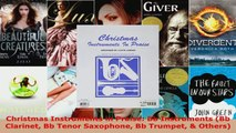 Read  Christmas Instruments in Praise Bb Instruments Bb Clarinet Bb Tenor Saxophone Bb Trumpet EBooks Online