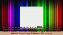 Download  ACCIDENTALS HAPPEN A Compilation of Scales for Trombone TwentySix Scales in All Key Ebook Free