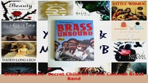 Read  Brass Unbound Secret Children of the Colonial Brass Band EBooks Online