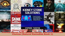 Read  Kidney Stone Solutions How to Prevent and Treat Kidney Stones With Natural Herbs Diet and EBooks Online