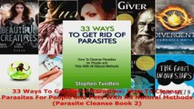 Read  33 Ways To Get Rid of Parasites How To Cleanse Parasites For People and Pets With All EBooks Online