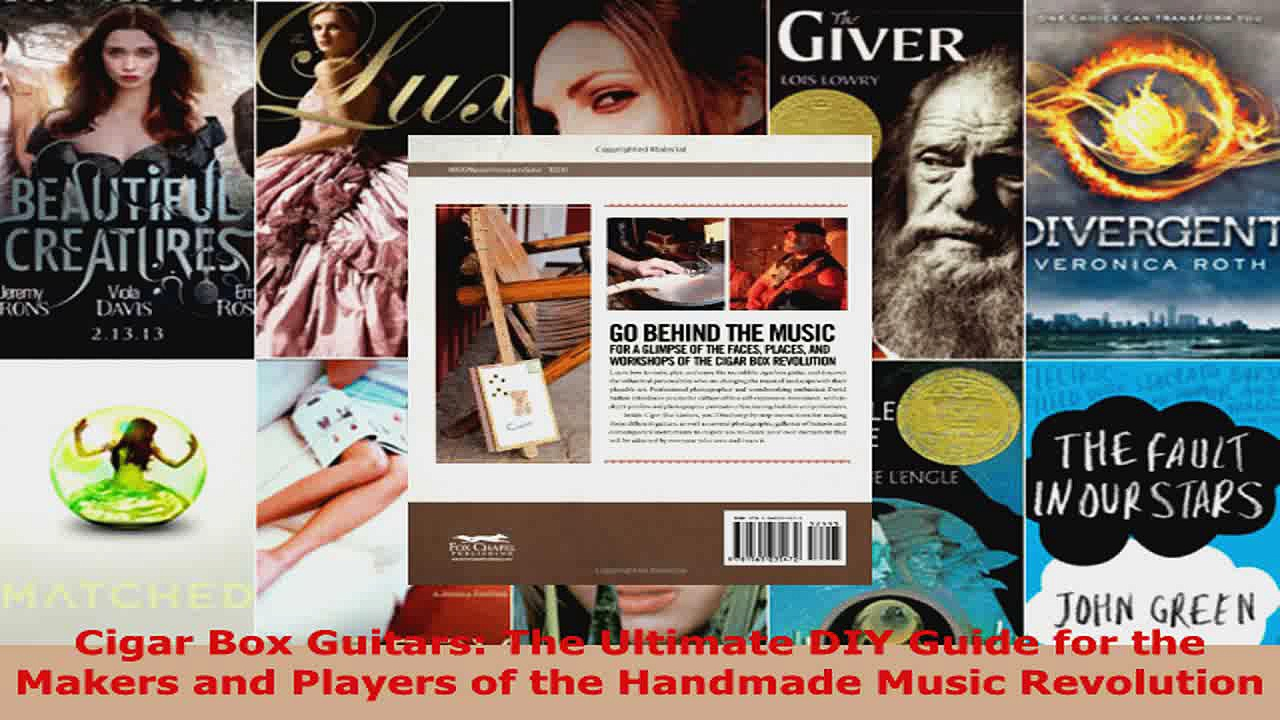 Read  Cigar Box Guitars The Ultimate DIY Guide for the Makers and Players of the Handmade Music EBooks Online