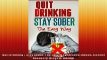 Quit Drinking  Stay Sober The Easy Way Alcohol Abuse Alcohol Recovery Binge Drinking