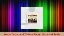 Read  Water Power and Watermills An Historical Guide Ebook Free