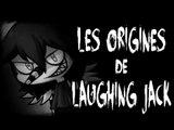 [CREEPYPASTA] les origines de Laughing Jack (fr)