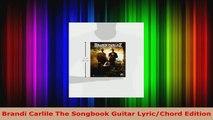 Read  Brandi Carlile The Songbook Guitar LyricChord Edition EBooks Online