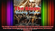 The Binge Drinking Solution Control Alcohol Consumption and Stop Binge Drinking for Life