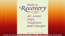 Paths to Recovery AlAnons Steps Traditions and Concepts