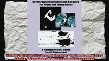 HeroinOpioid Addiction and Recovery for Teens and Young Adults A Complete A to Z Guide
