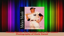 Download  Mickey Mantle The Yankee Years The Classic Photography of Ozzie Sweet PDF Free
